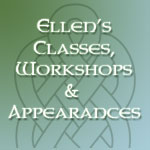 Ellen's Classes, Workshops & Appearances